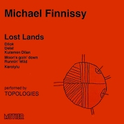 "Metier 92050 -- Michael Finnissy: ""Lost Lands"""